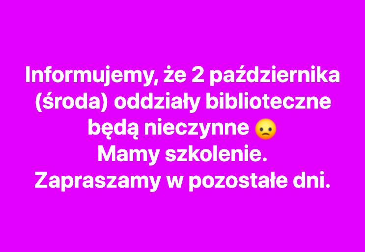 2.X.2019 biblioteka nieczynna